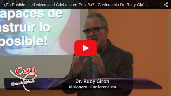 Vídeo de la Conferencia Dr. Rudy Girón  – ¿Es Posible una Universidad Cristiana en España?